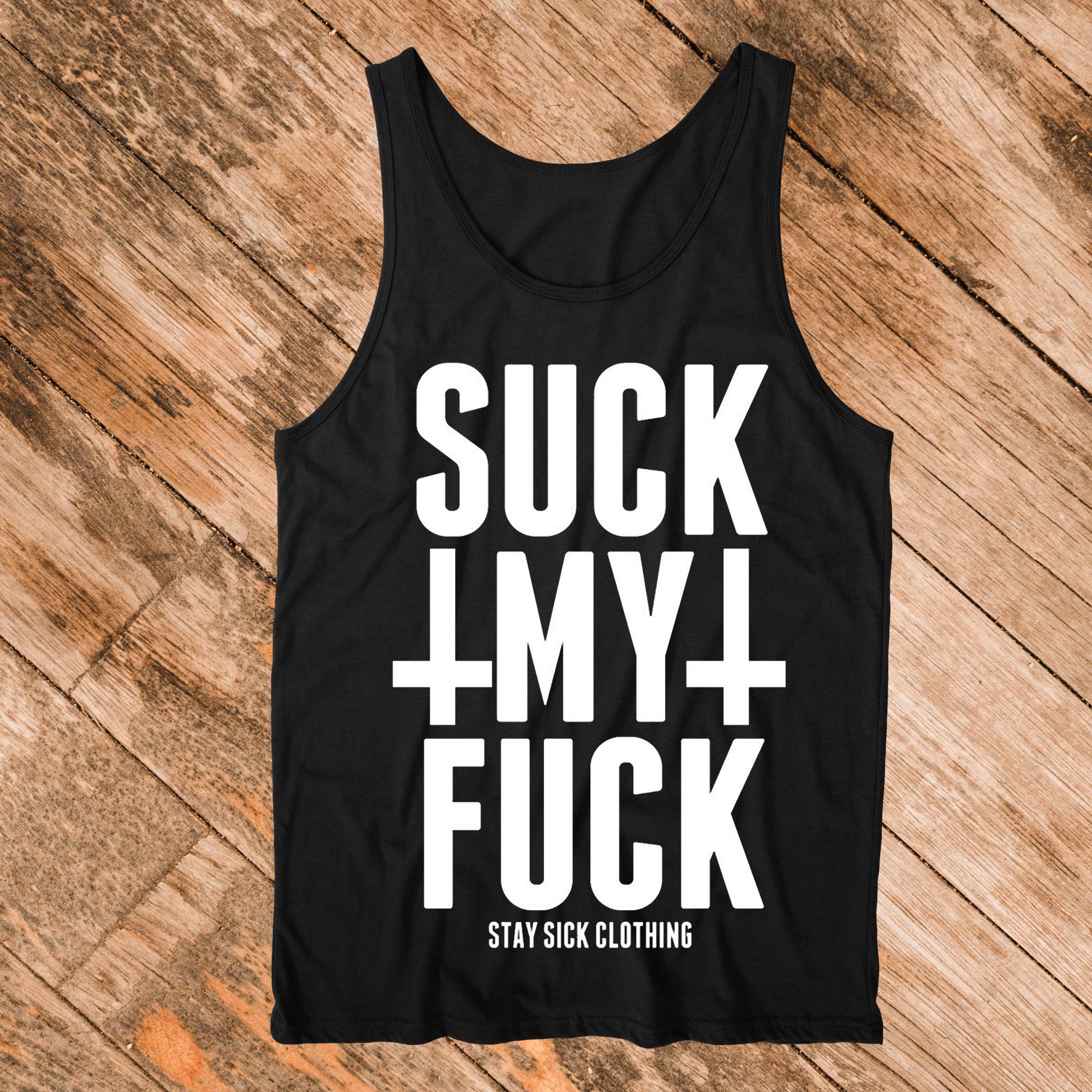 Suck My Fuck Tanktop