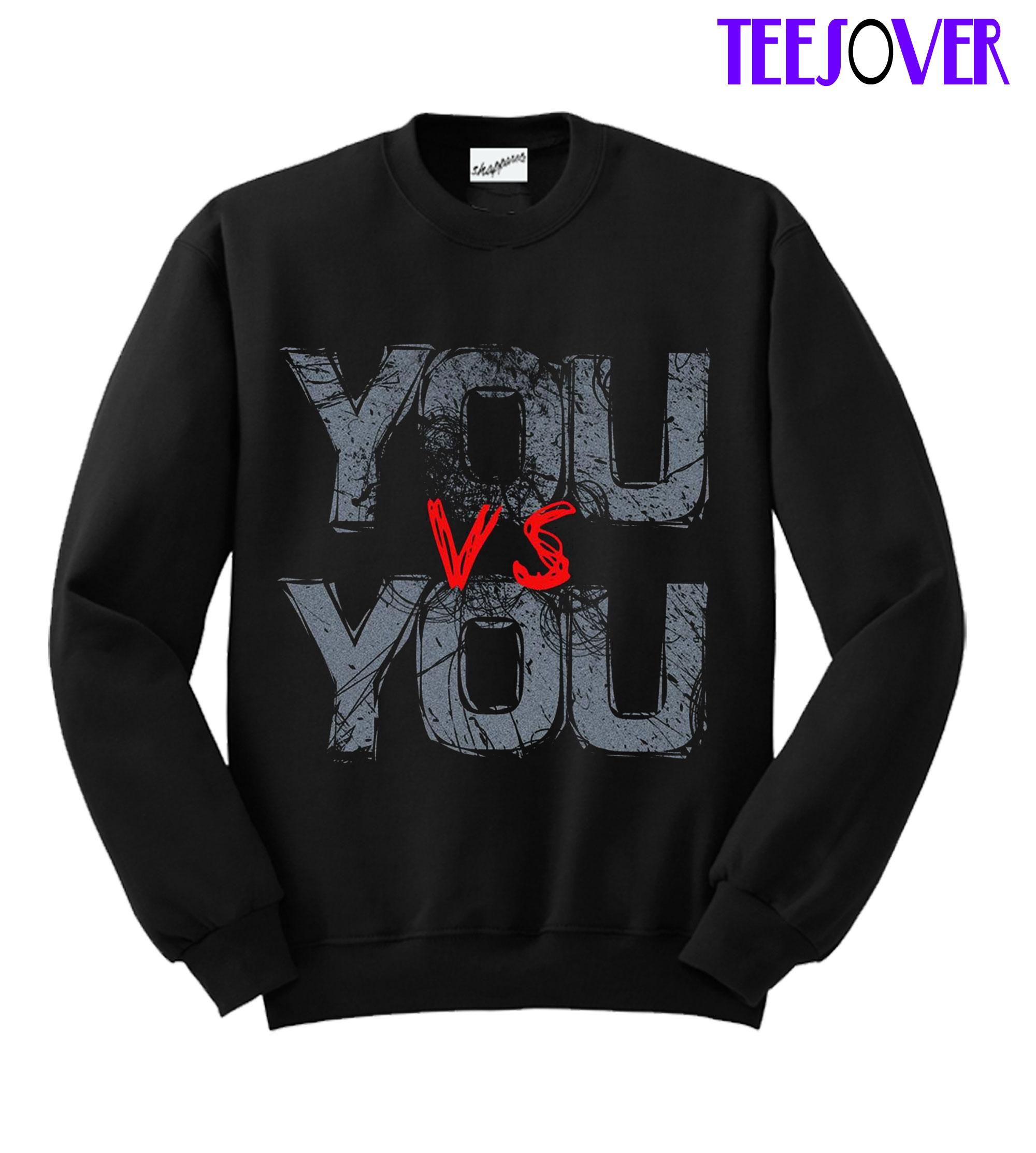 You Vs You Sweatshirt
