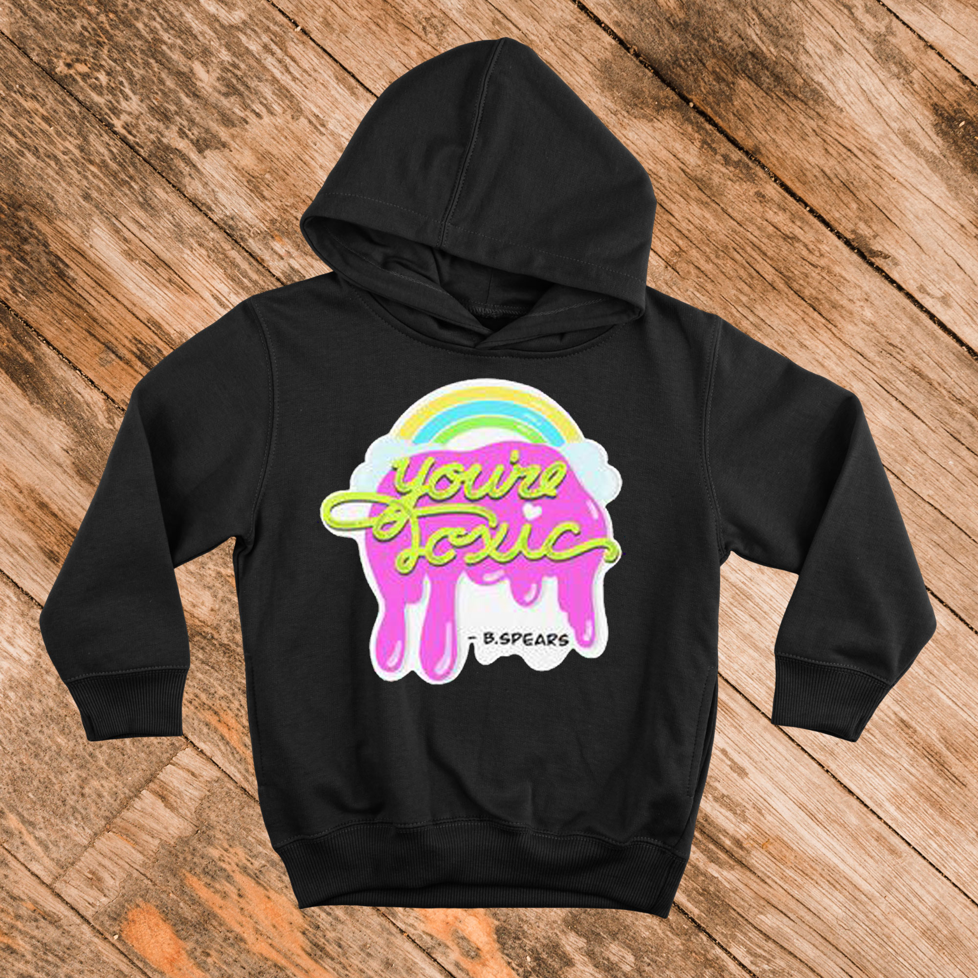 You're Toxic Brittany Hoodie