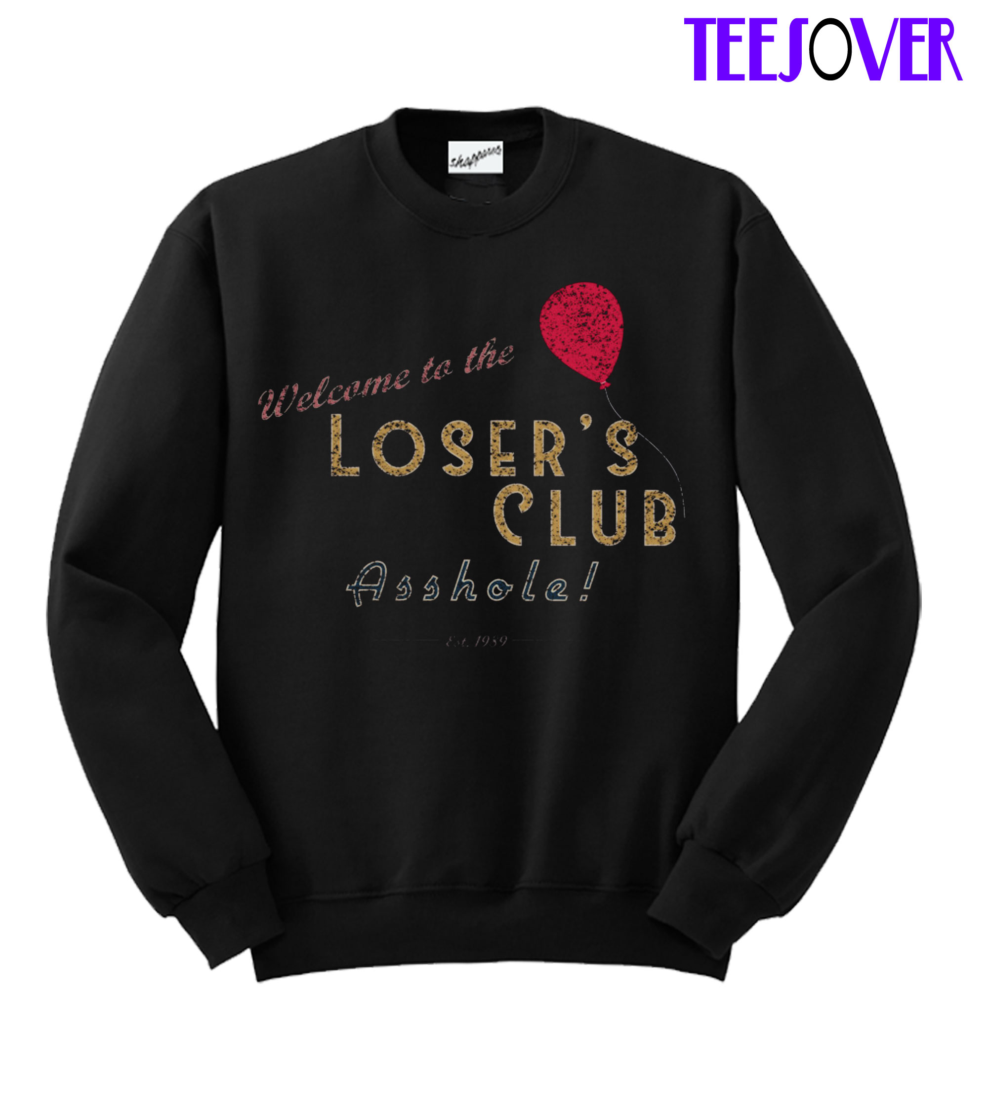 Welcome to the Loser's Club Sweatshirt