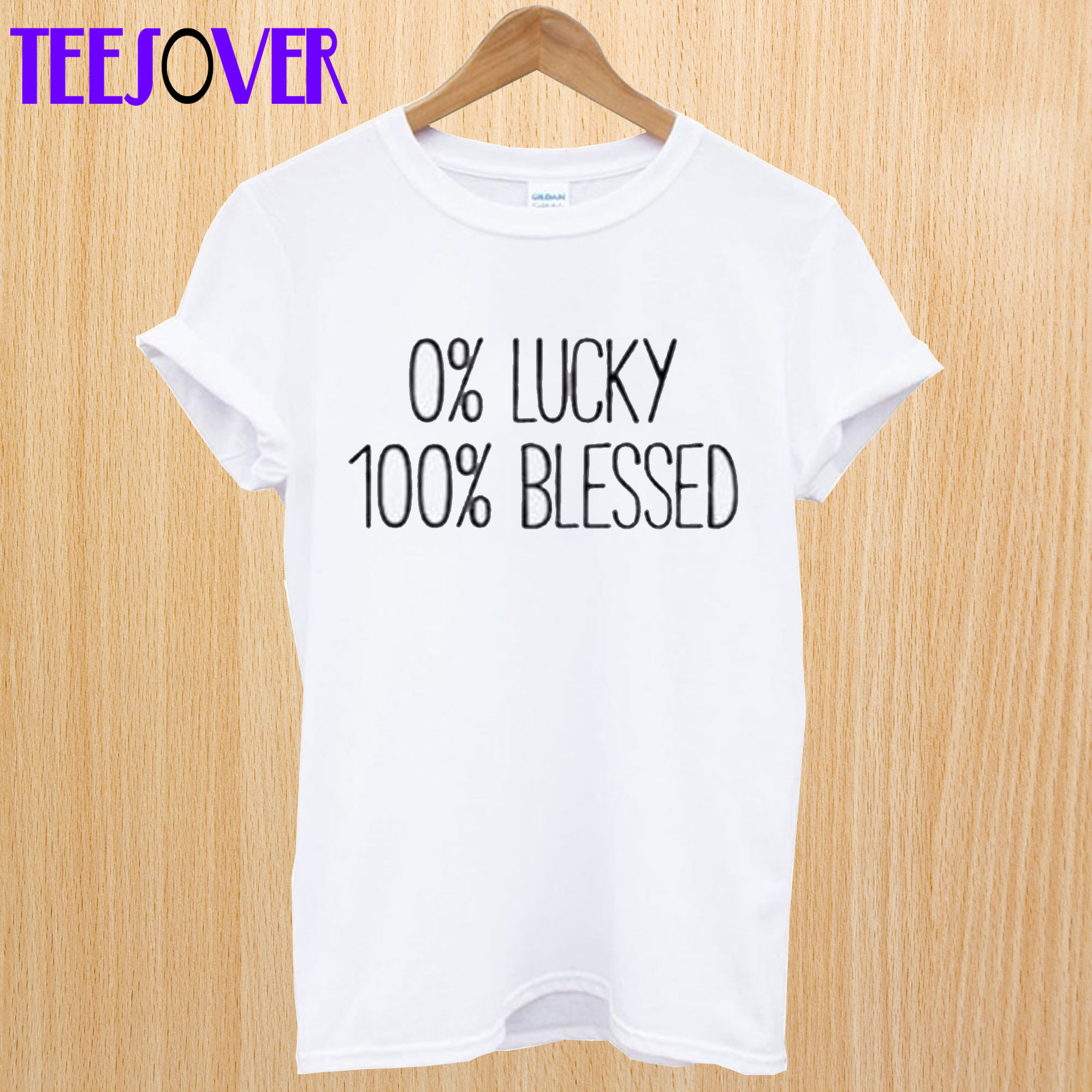 0 Lucky 100 Blessed T Shirt