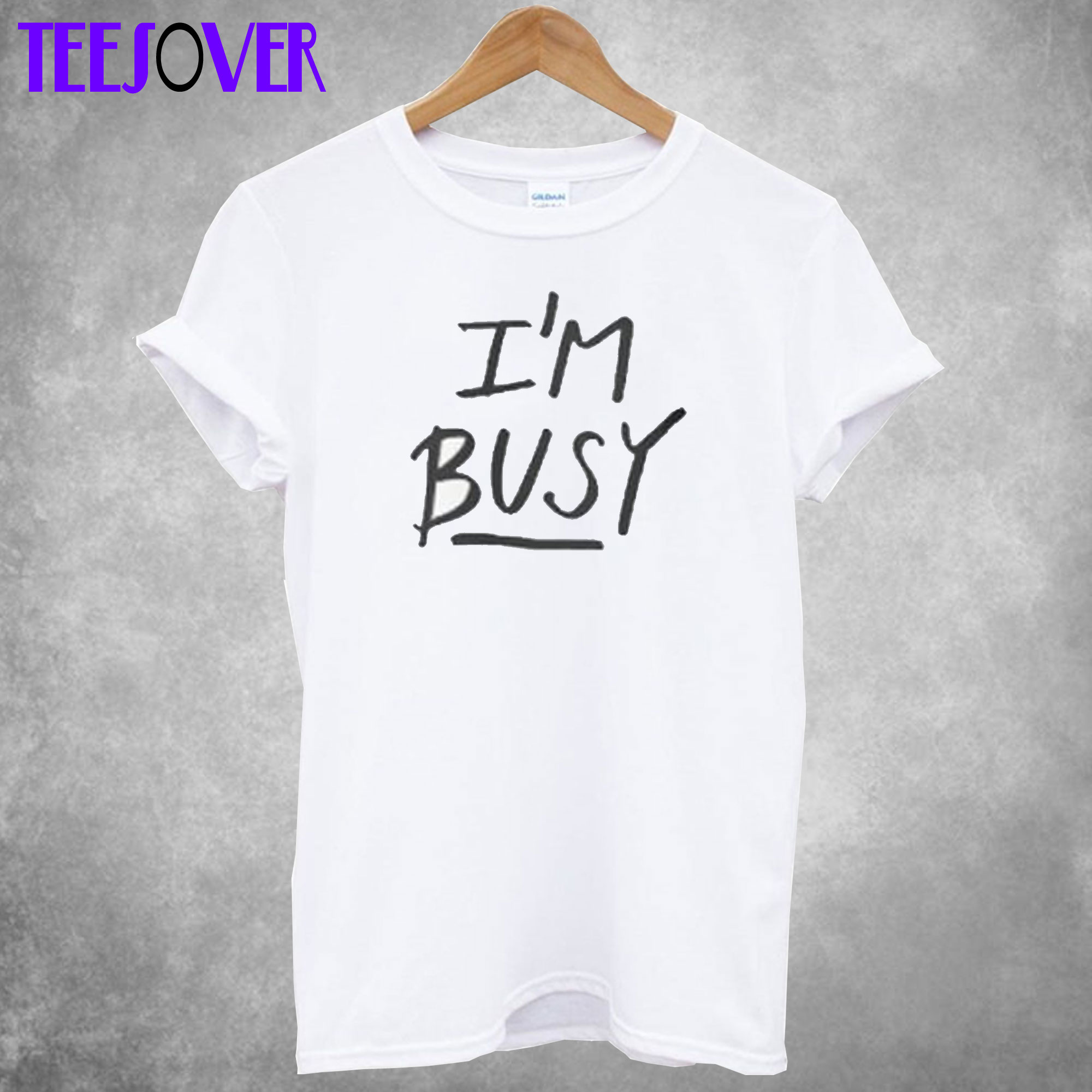'I'm Busy' Lettering Stylish T-Shirt