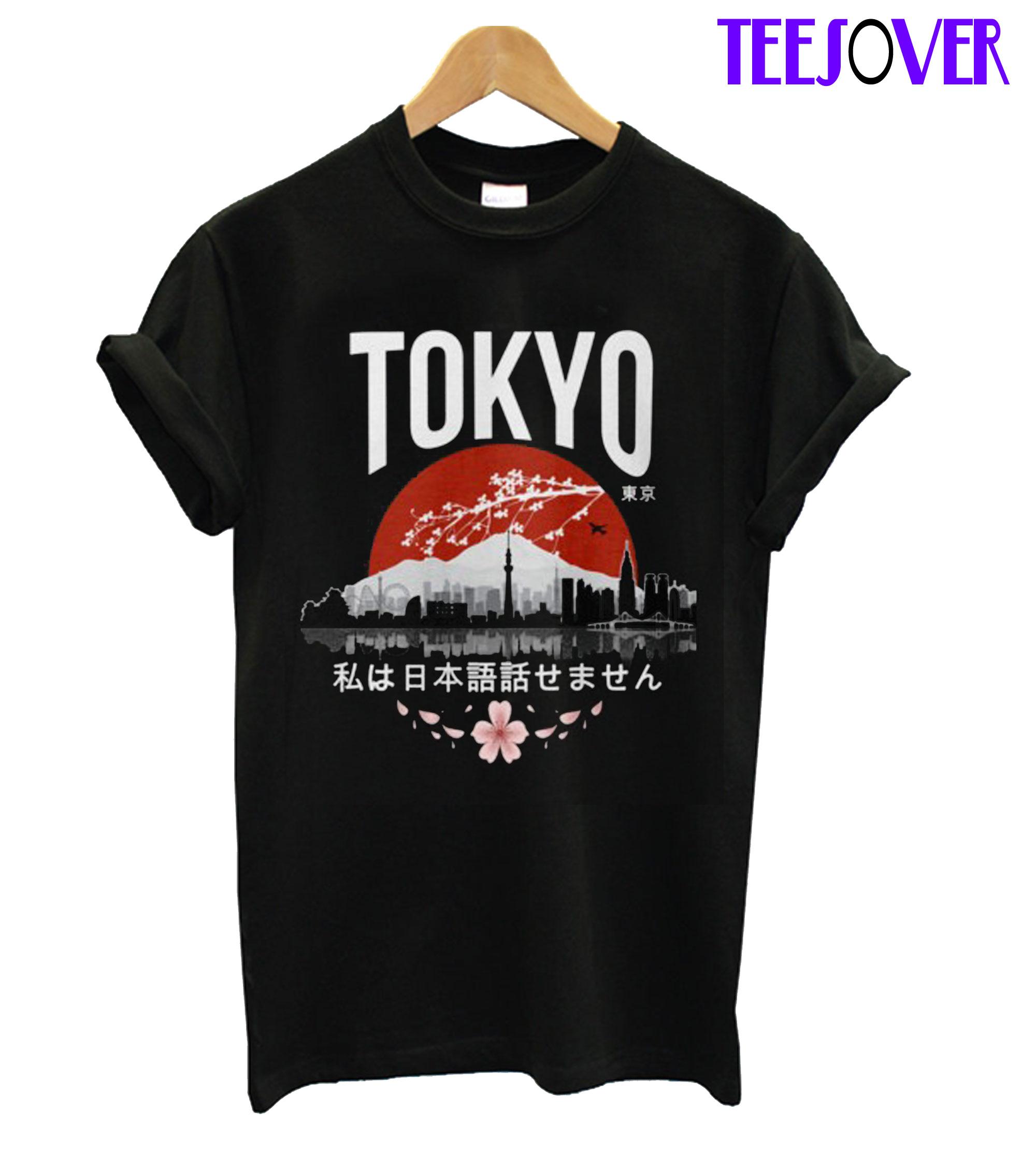 Tokyo I dont speak Japanese T-Shirt