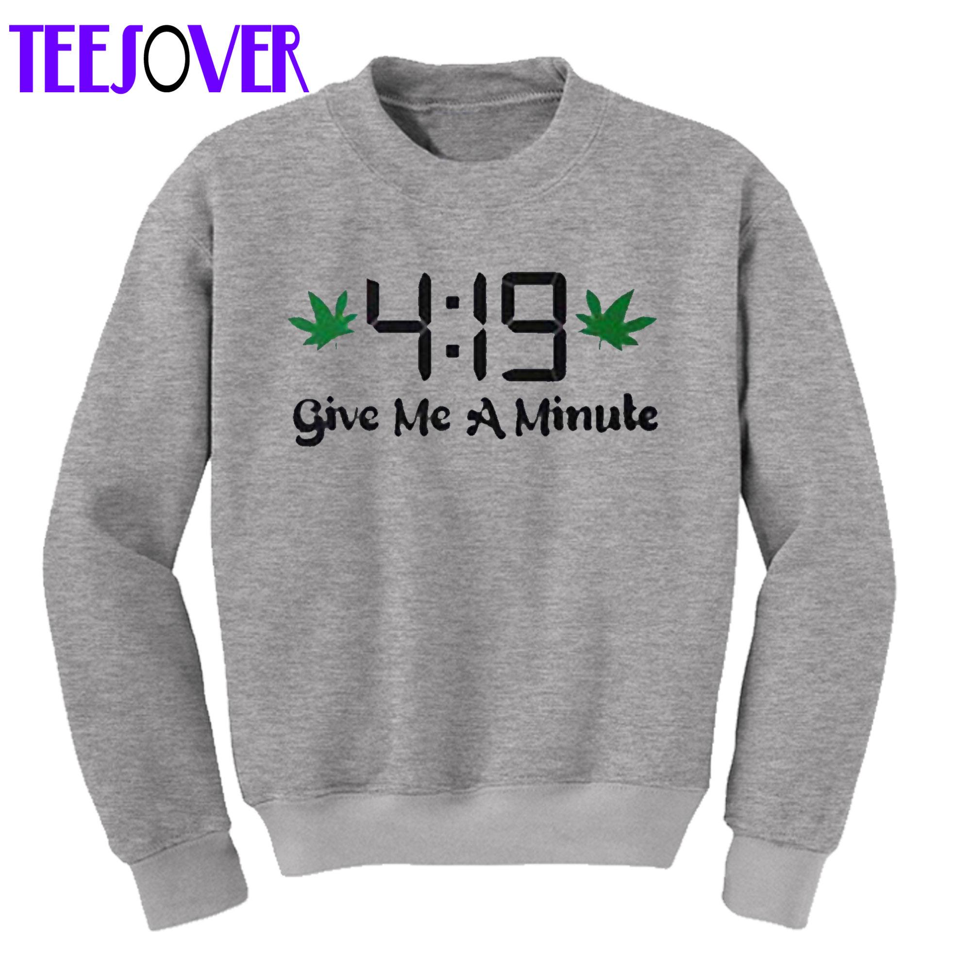 419 Give Me A Minute Sweatshirt
