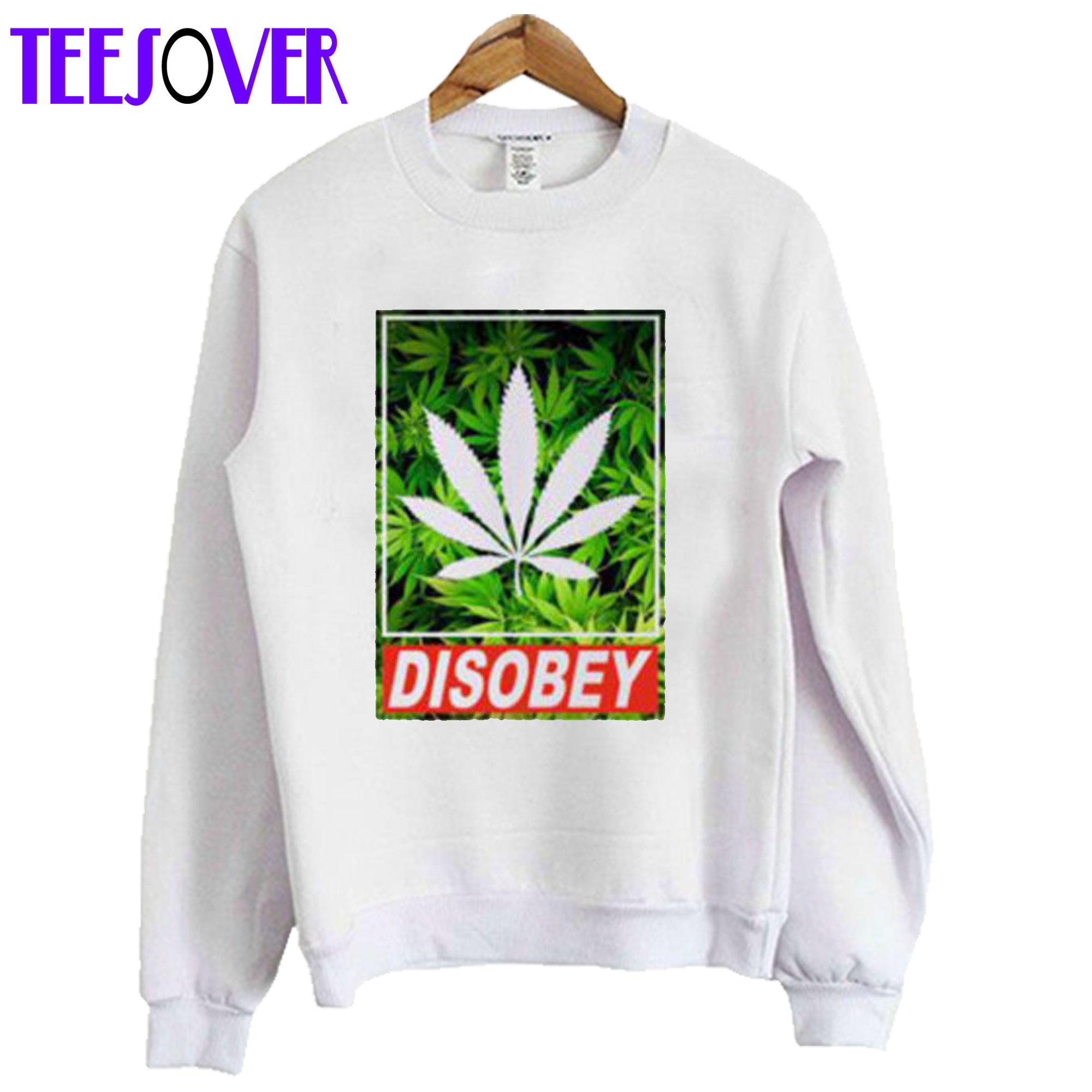 Disobey Weed Sweatshirt