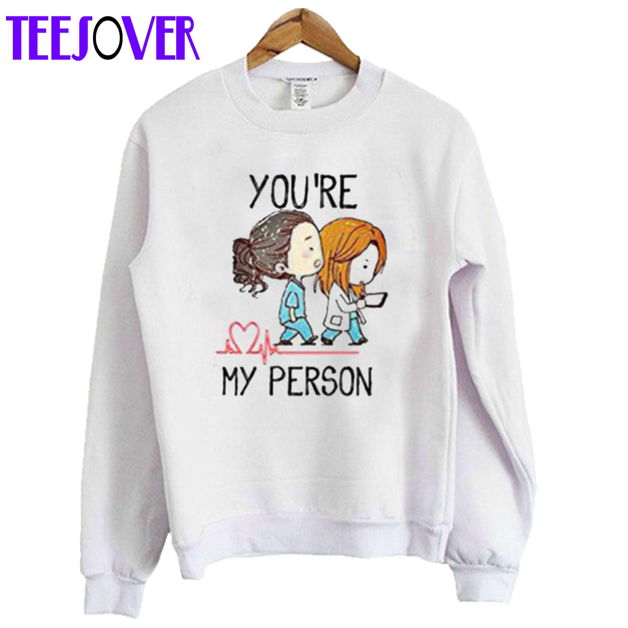 Grey's Anatomy You're My Person White Sweatshirt