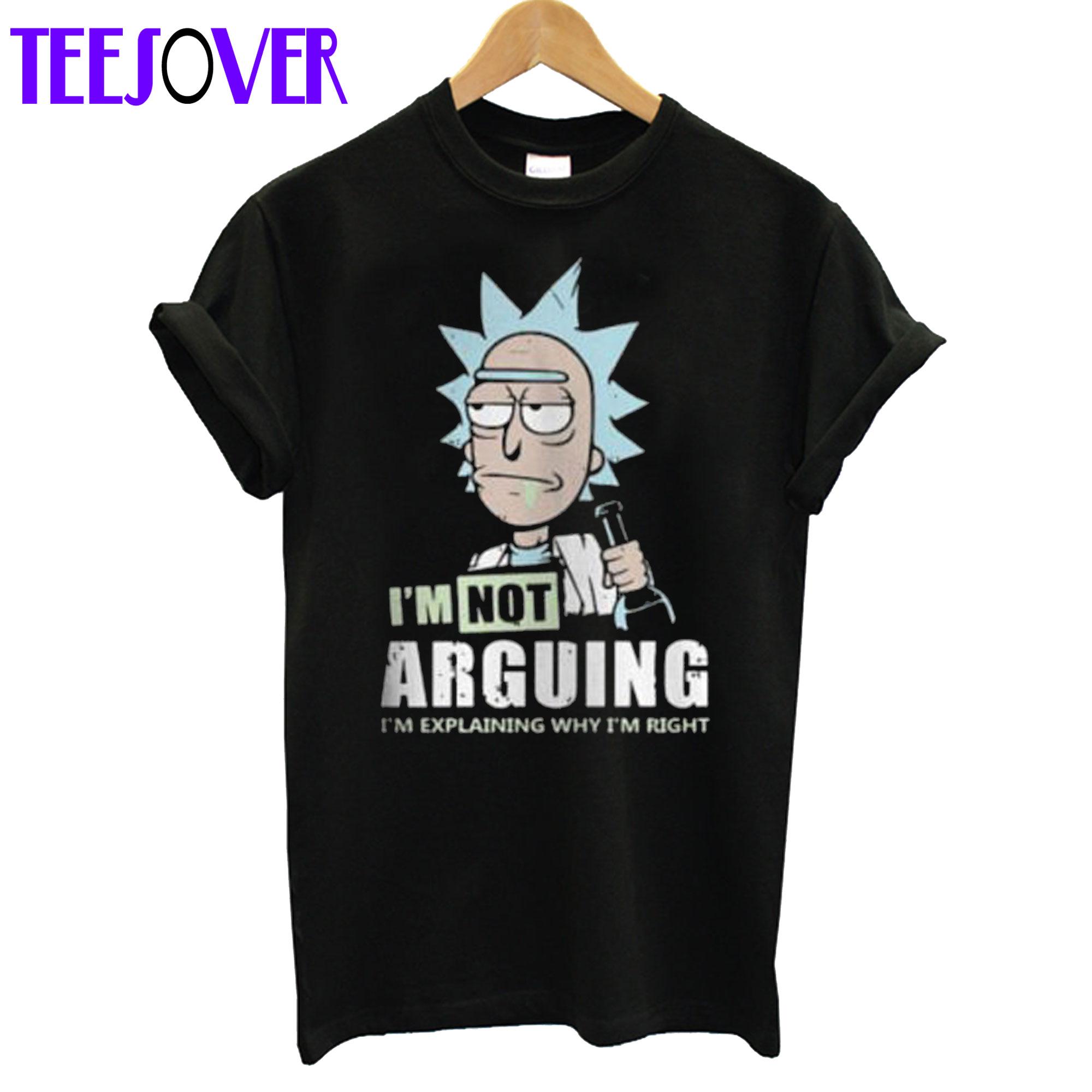 Rick & Morty TShirt I'm Not Arguing Men's T-Shirt