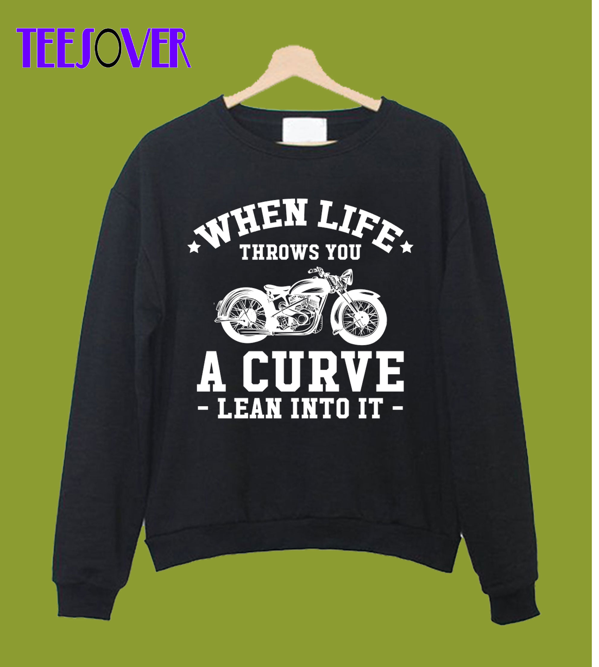 When life throws Sweatshirt